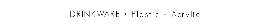 Plastic + Acrylic