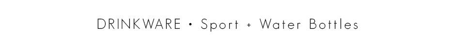 Sport + Water Bottles