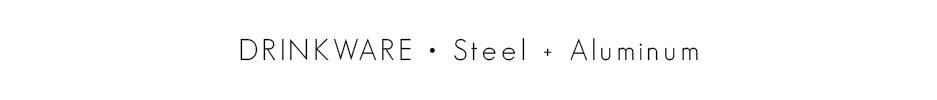Steel + Aluminum