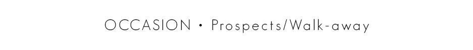 Prospects-Walk-away